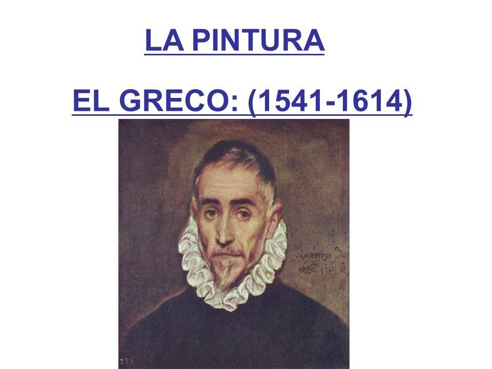 LA PINTURA EL GRECO: (1541-1614)