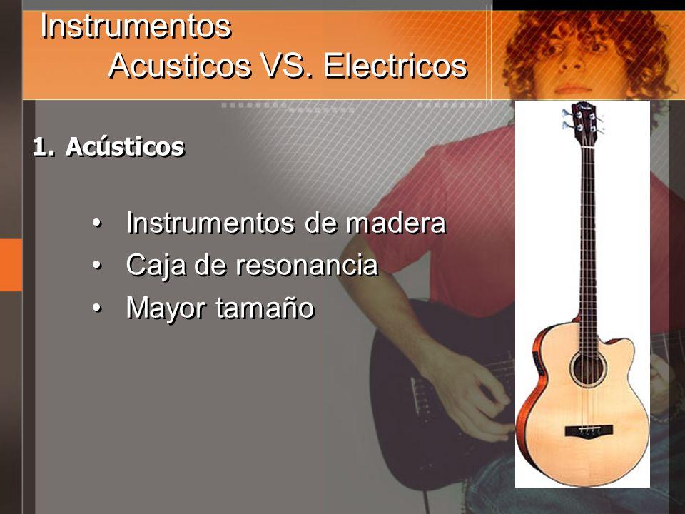 Instrumentos Acusticos VS. Electricos