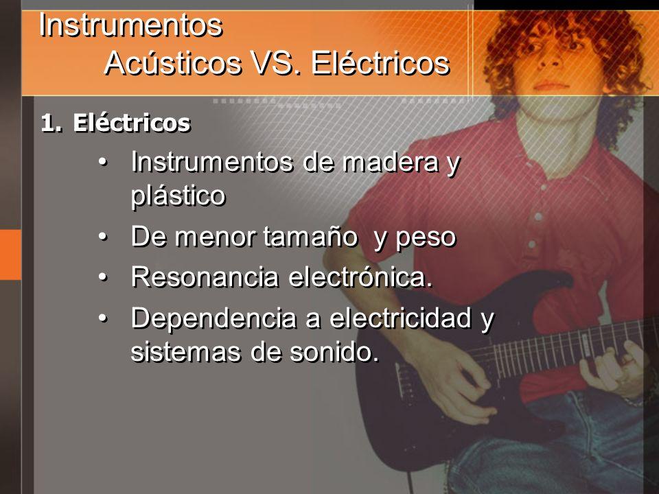 Instrumentos Acústicos VS. Eléctricos