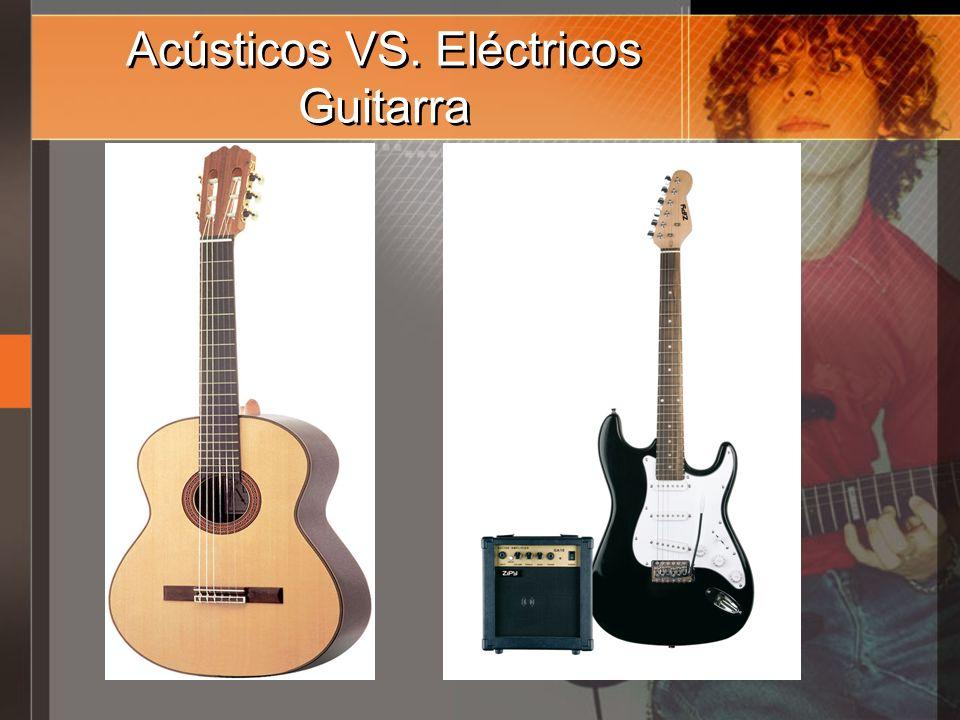 Acústicos VS. Eléctricos Guitarra