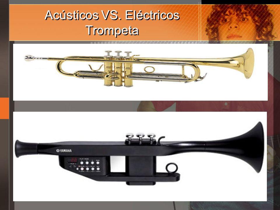 Acústicos VS. Eléctricos Trompeta