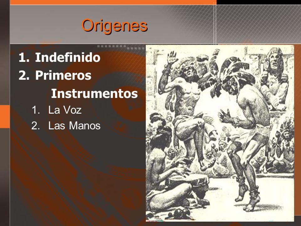 Origenes Indefinido Primeros Instrumentos La Voz Las Manos