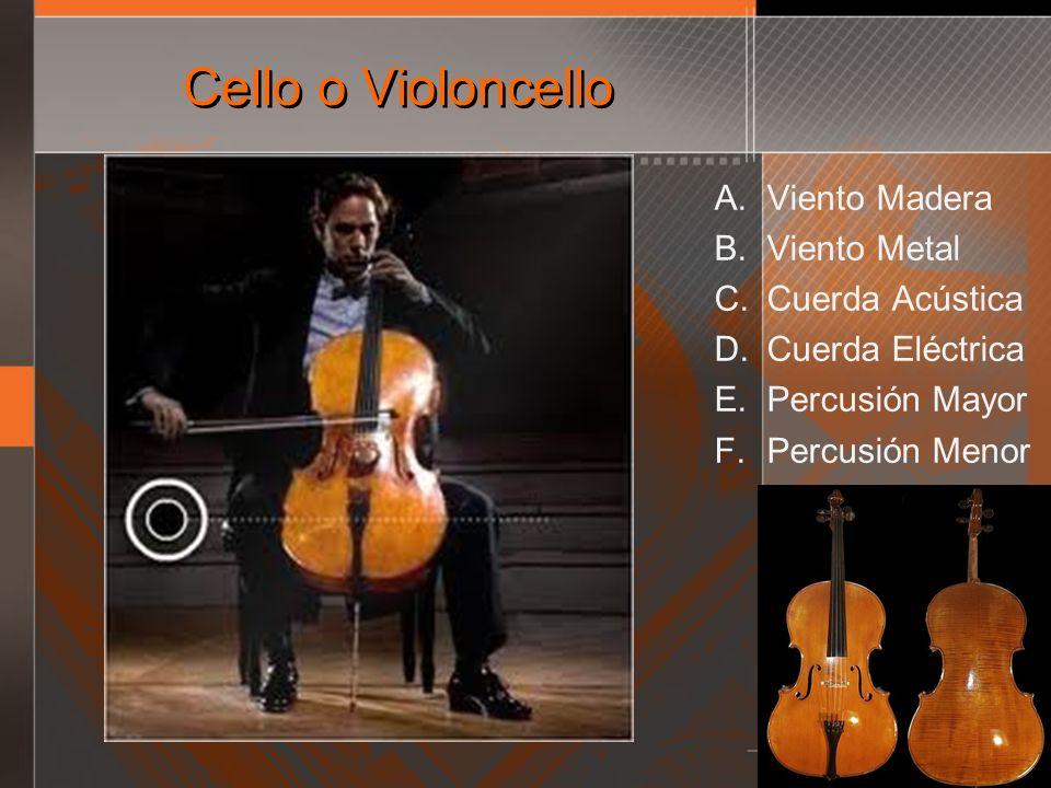 Cello o Violoncello Viento Madera Viento Metal Cuerda Acústica