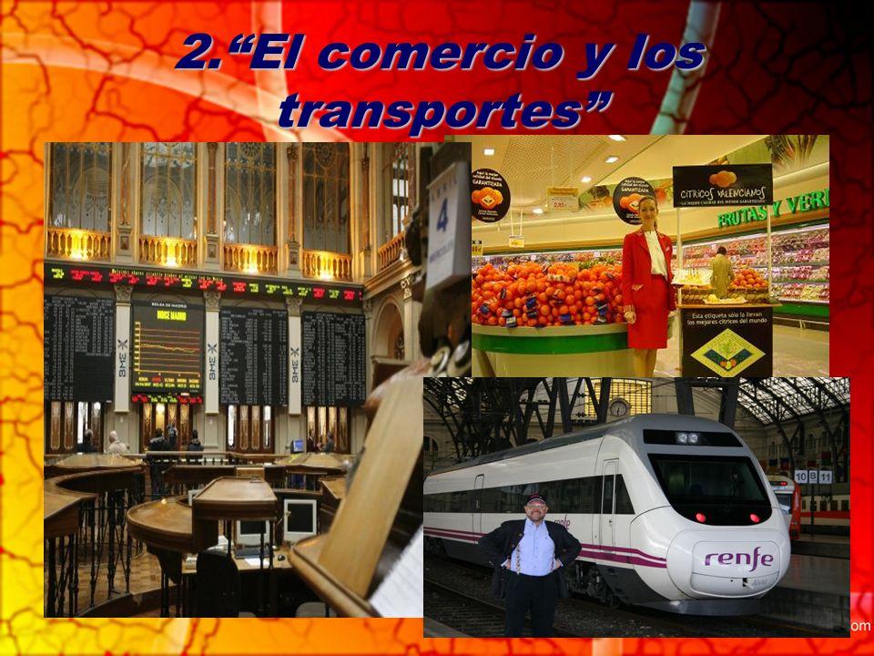 2. El comercio y los transportes