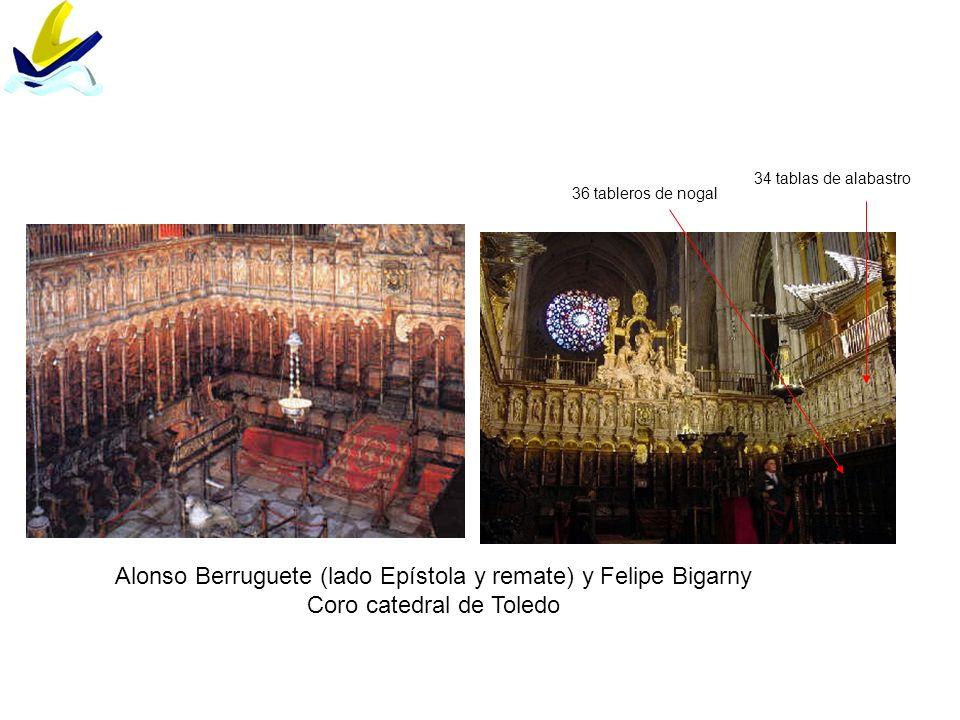 Alonso Berruguete (lado Epístola y remate) y Felipe Bigarny