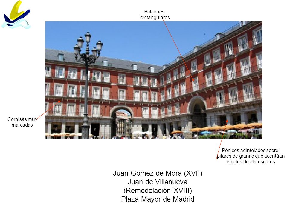 Juan Gómez de Mora (XVII) Juan de Villanueva (Remodelación XVIII)