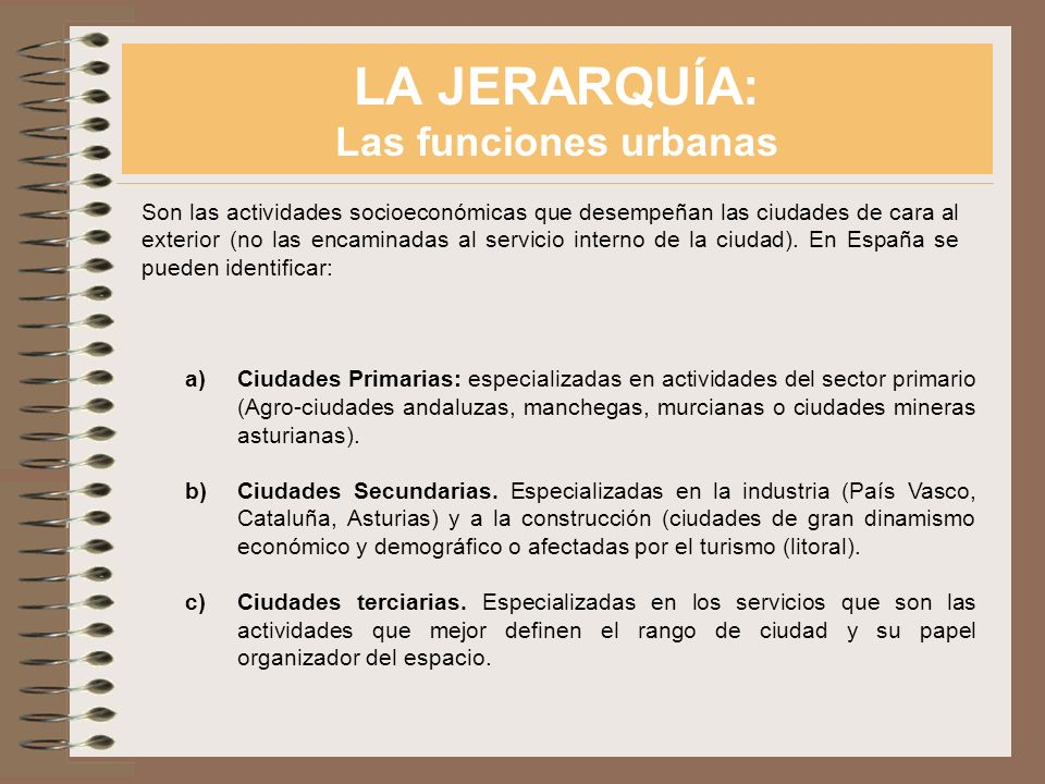 LA JERARQUÍA: Las funciones urbanas