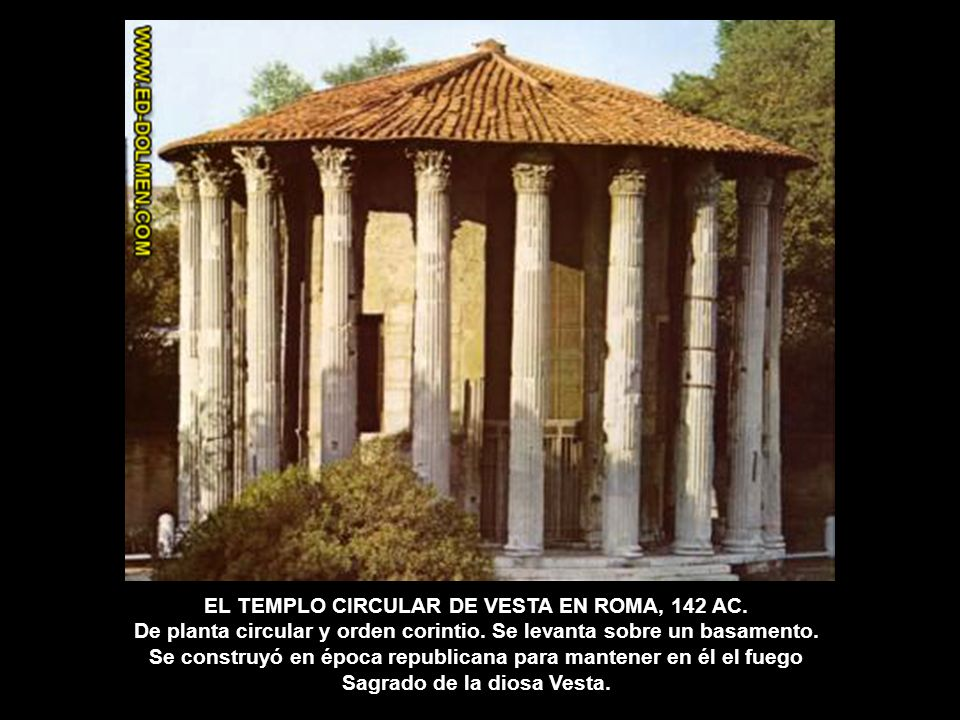 EL TEMPLO CIRCULAR DE VESTA EN ROMA, 142 AC.