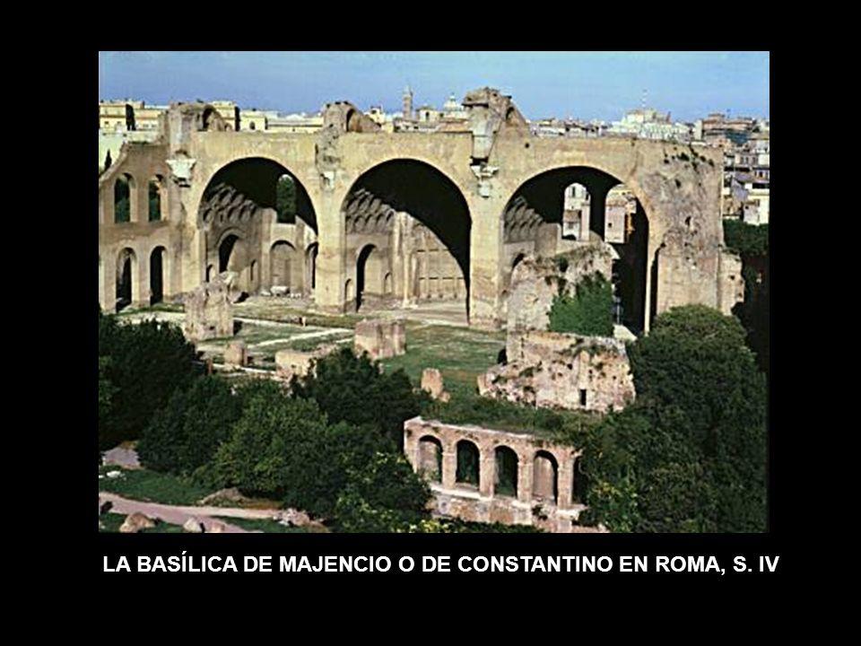 BÓVEDAS DE CAÑÓN GRUESOS MUROS de mortero LA BASÍLICA DE MAJENCIO O DE CONSTANTINO EN ROMA, S. IV