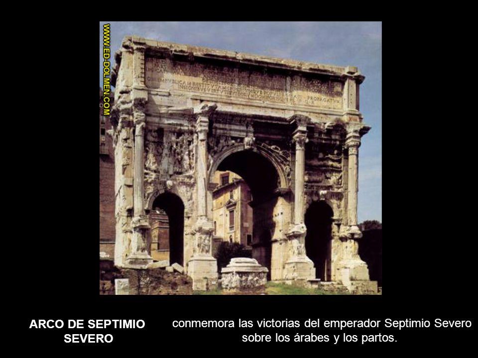 conmemora las victorias del emperador Septimio Severo sobre los árabes y los partos.