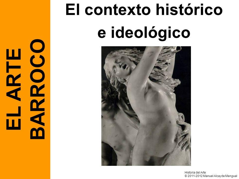 BARROCO EL ARTE El contexto histórico e ideológico Historia del Arte