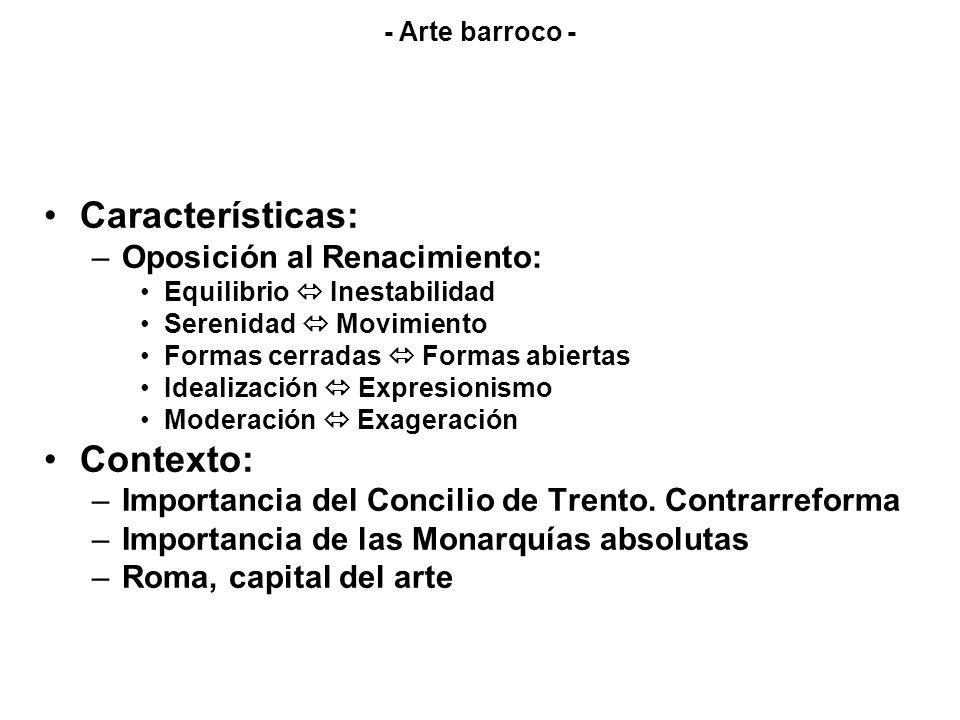 Características: Contexto: Oposición al Renacimiento: