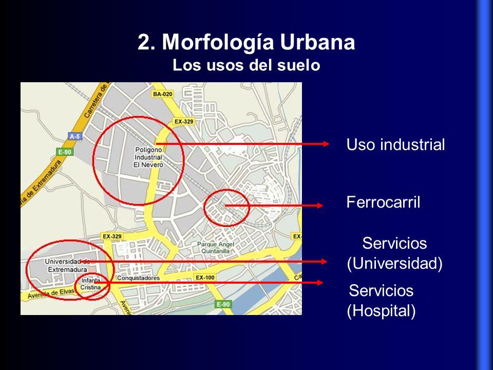 2. Morfología Urbana Los usos del suelo