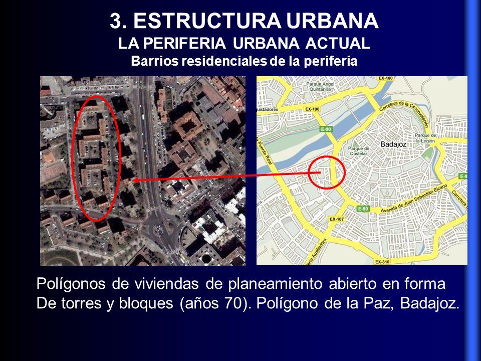 LA PERIFERIA URBANA ACTUAL Barrios residenciales de la periferia