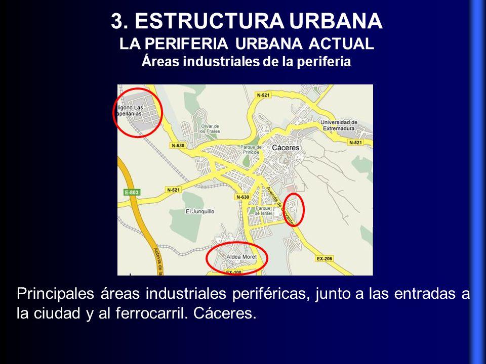 LA PERIFERIA URBANA ACTUAL Áreas industriales de la periferia