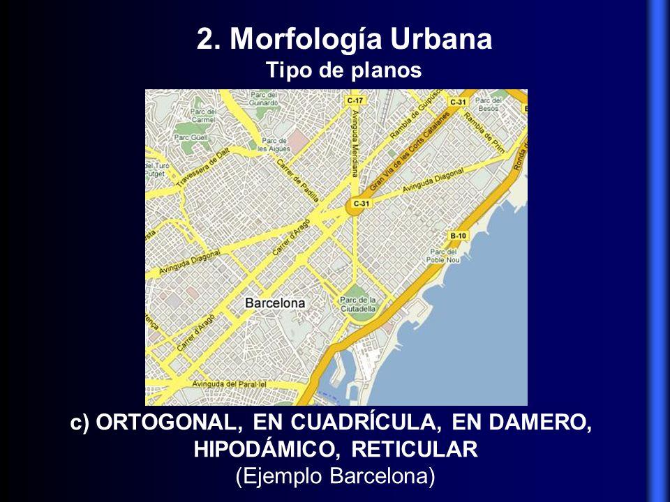c) ORTOGONAL, EN CUADRÍCULA, EN DAMERO,