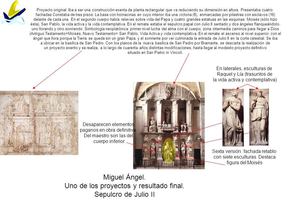 Uno de los proyectos y resultado final. Sepulcro de Julio II