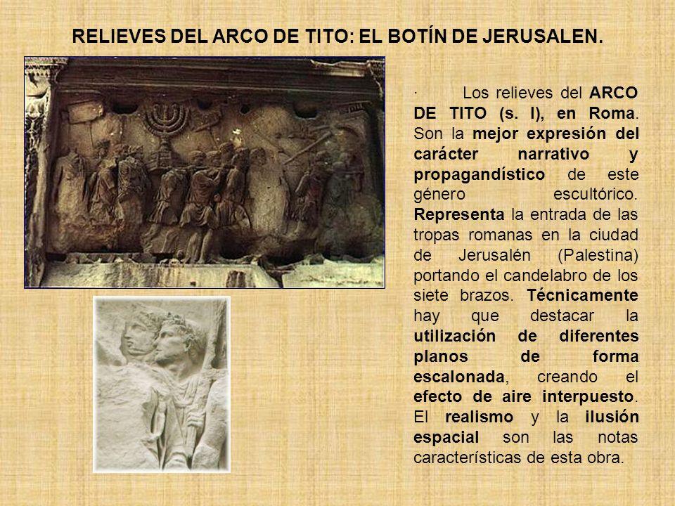 RELIEVES DEL ARCO DE TITO: EL BOTÍN DE JERUSALEN.