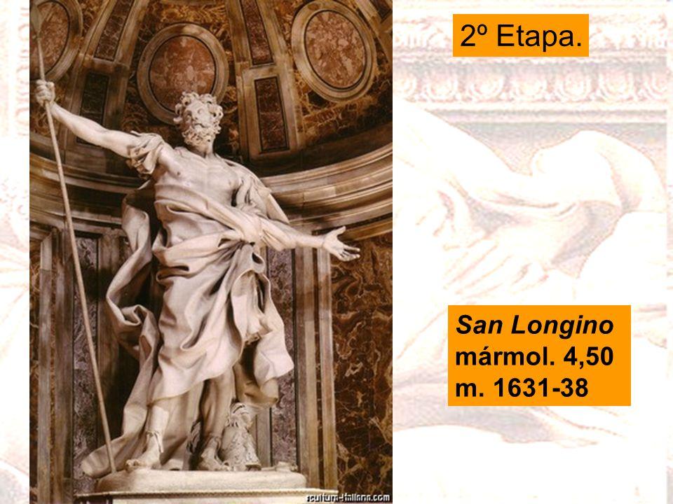 2º Etapa. San Longino mármol. 4,50 m. 1631-38