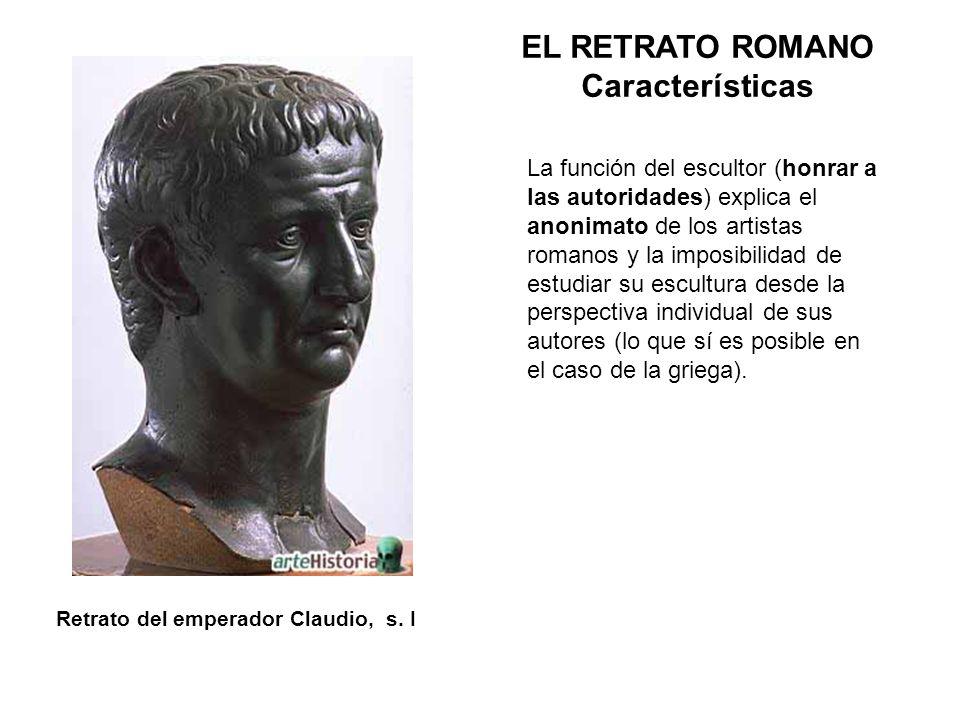 EL RETRATO ROMANO Características Retrato del emperador Claudio, s. I