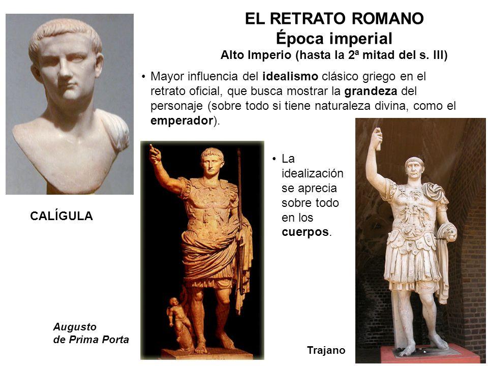 EL RETRATO ROMANO Época imperial Alto Imperio (hasta la 2ª mitad del s