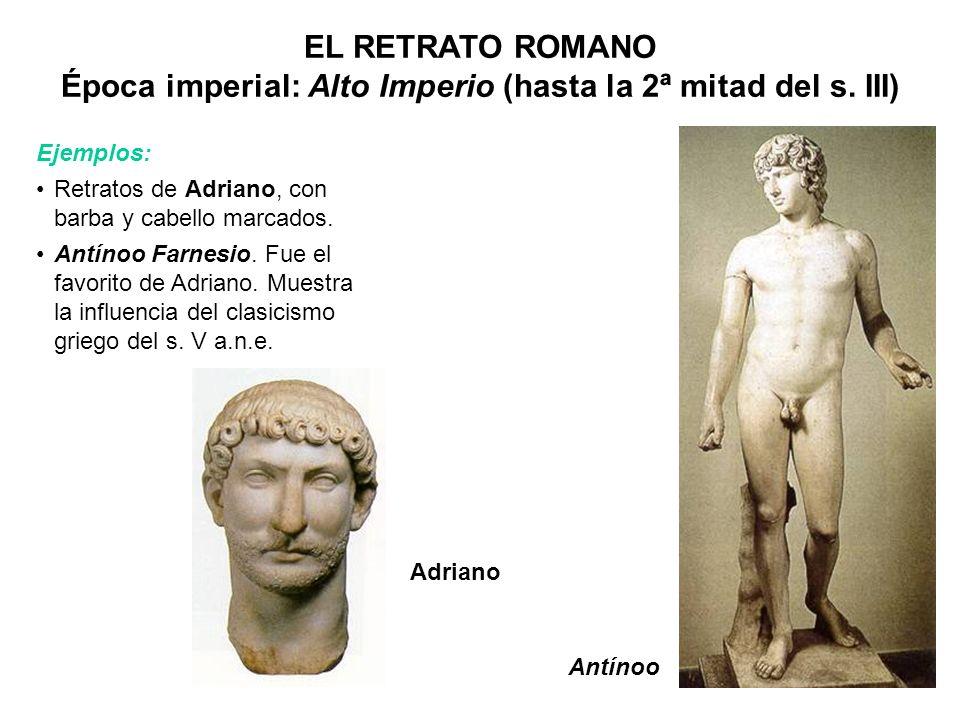 EL RETRATO ROMANO Época imperial: Alto Imperio (hasta la 2ª mitad del s. III)
