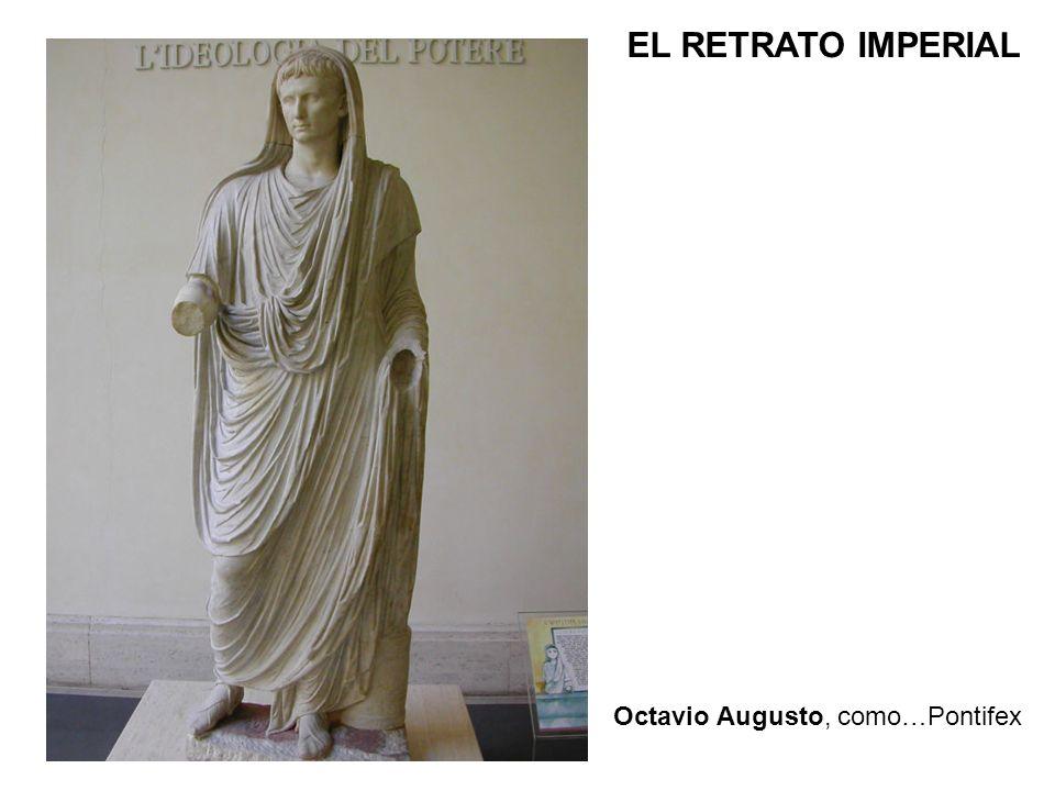 EL RETRATO IMPERIAL Octavio Augusto, como…Pontifex
