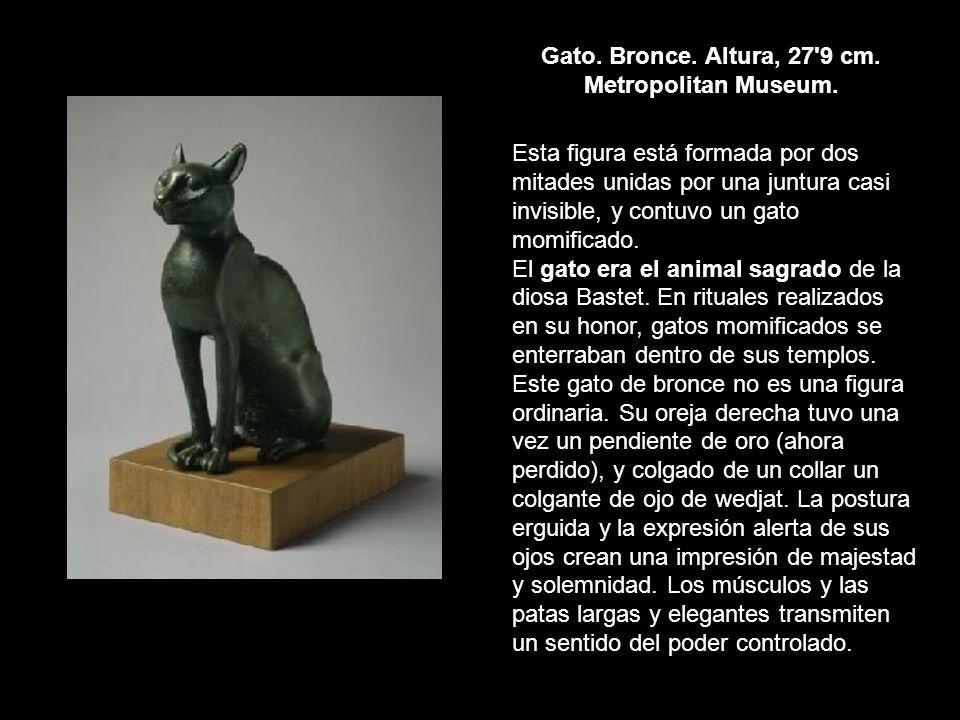 Gato. Bronce. Altura, 27 9 cm. Metropolitan Museum.