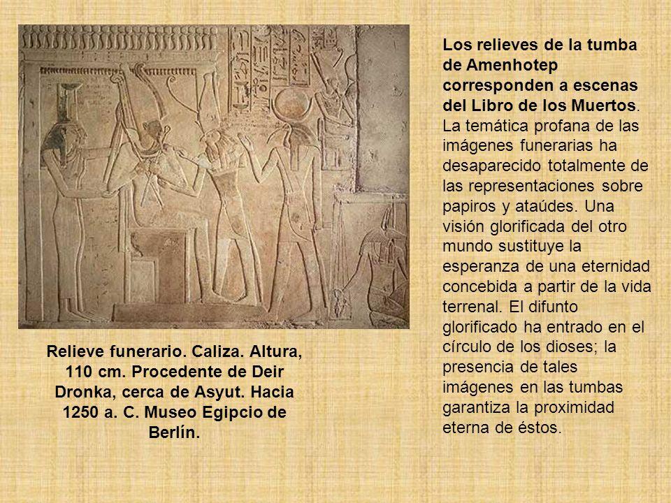 Los relieves de la tumba de Amenhotep corresponden a escenas del Libro de los Muertos. La temática profana de las imágenes funerarias ha desaparecido totalmente de las representaciones sobre papiros y ataúdes. Una visión glorificada del otro mundo sustituye la esperanza de una eternidad concebida a partir de la vida terrenal. El difunto glorificado ha entrado en el círculo de los dioses; la presencia de tales imágenes en las tumbas garantiza la proximidad eterna de éstos.