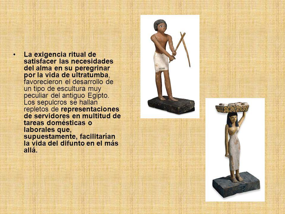 La exigencia ritual de satisfacer las necesidades del alma en su peregrinar por la vida de ultratumba, favorecieron el desarrollo de un tipo de escultura muy peculiar del antiguo Egipto.
