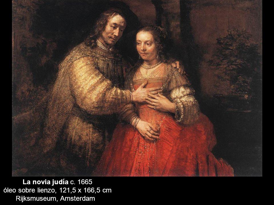 La novia judía c. 1665 óleo sobre lienzo, 121,5 x 166,5 cm Rijksmuseum, Amsterdam