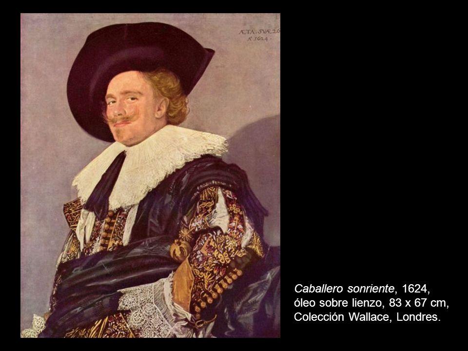 Caballero sonriente, 1624, óleo sobre lienzo, 83 x 67 cm, Colección Wallace, Londres.