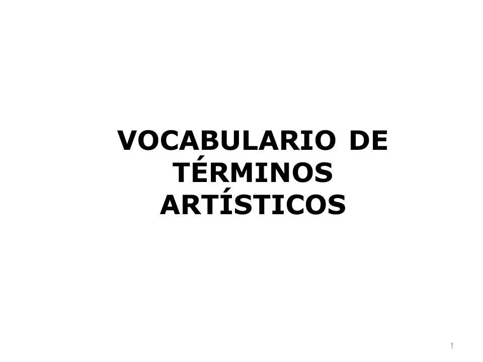 VOCABULARIO DE TÉRMINOS ARTÍSTICOS