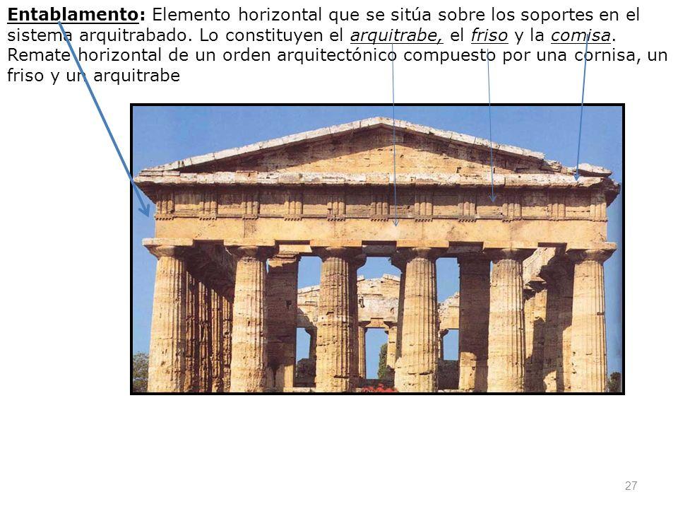 Entablamento: Elemento horizontal que se sitúa sobre los soportes en el sistema arquitrabado.