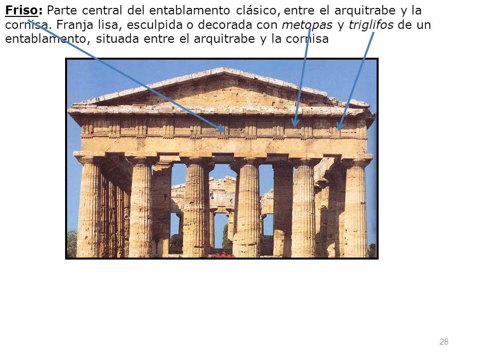 Friso: Parte central del entablamento clásico, entre el arquitrabe y la cornisa.
