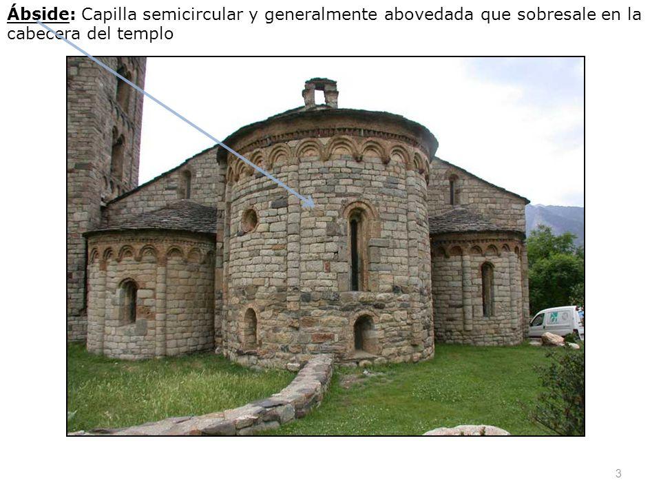 Ábside: Capilla semicircular y generalmente abovedada que sobresale en la cabecera del templo