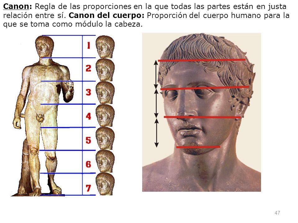 Canon: Regla de las proporciones en la que todas las partes están en justa relación entre sí.
