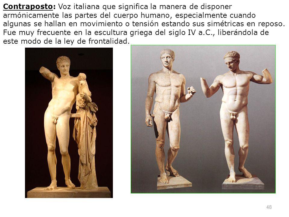 Contraposto: Voz italiana que significa la manera de disponer armónicamente las partes del cuerpo humano, especialmente cuando algunas se hallan en movimiento o tensión estando sus simétricas en reposo.