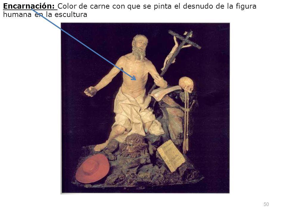Encarnación: Color de carne con que se pinta el desnudo de la figura humana en la escultura