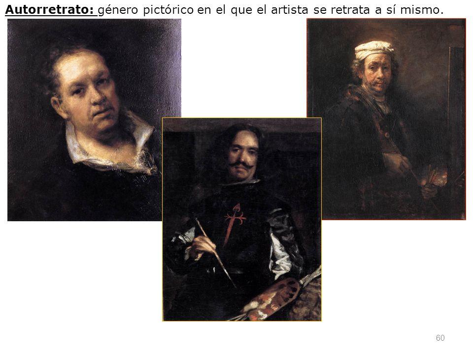 Autorretrato: género pictórico en el que el artista se retrata a sí mismo.