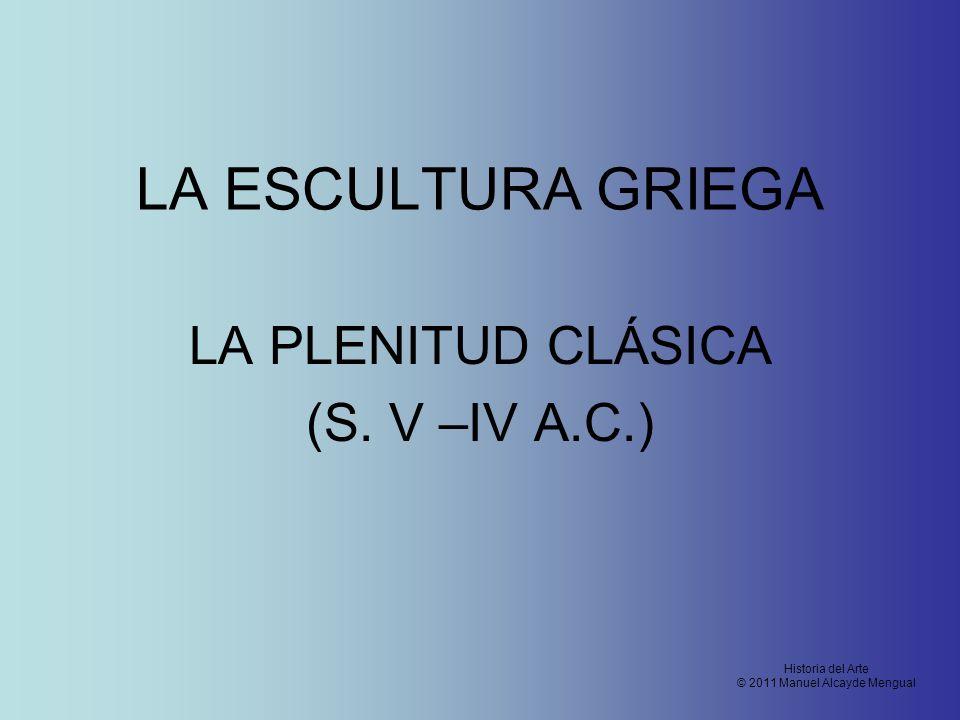 LA PLENITUD CLÁSICA (S. V –IV A.C.)
