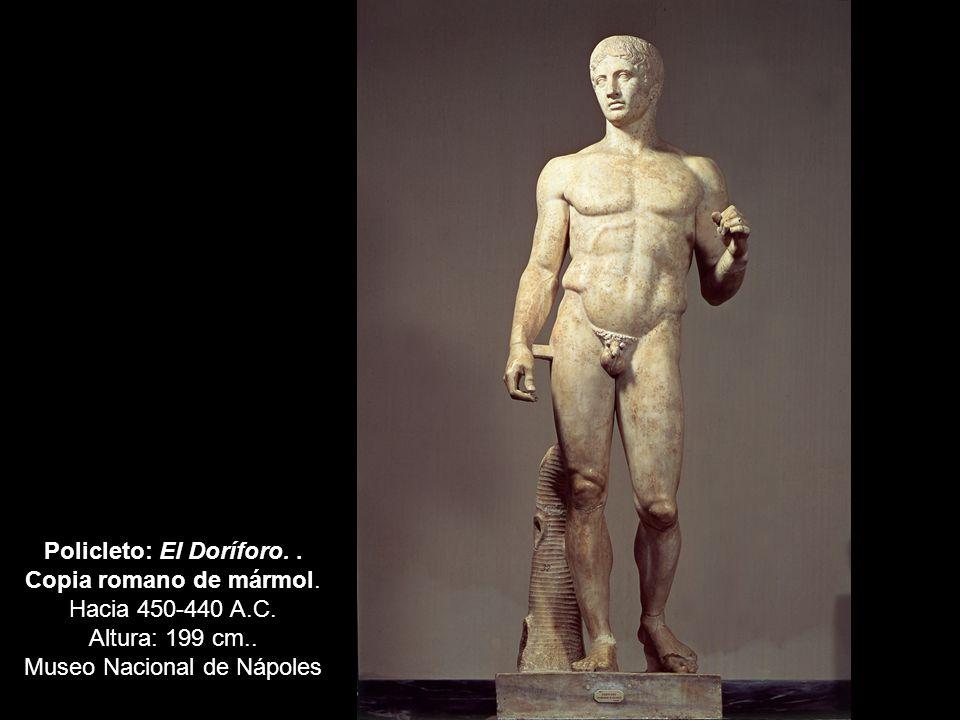 Policleto: El Doríforo. . Copia romano de mármol. Hacia 450-440 A.C.