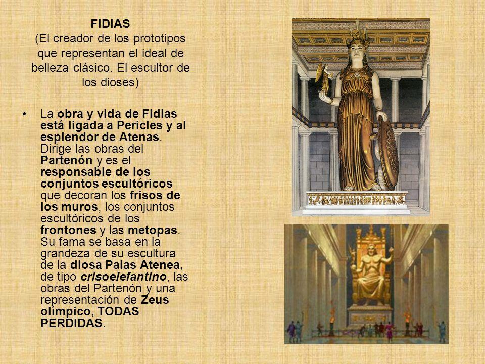 FIDIAS (El creador de los prototipos que representan el ideal de belleza clásico. El escultor de los dioses)