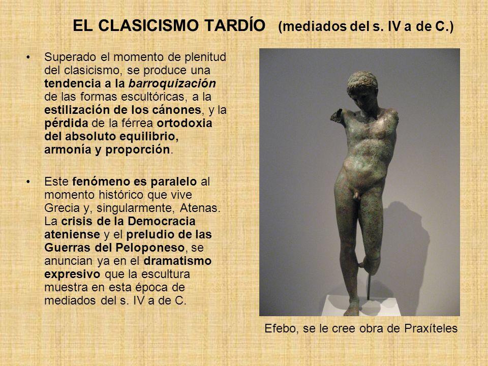 EL CLASICISMO TARDÍO (mediados del s. IV a de C.)