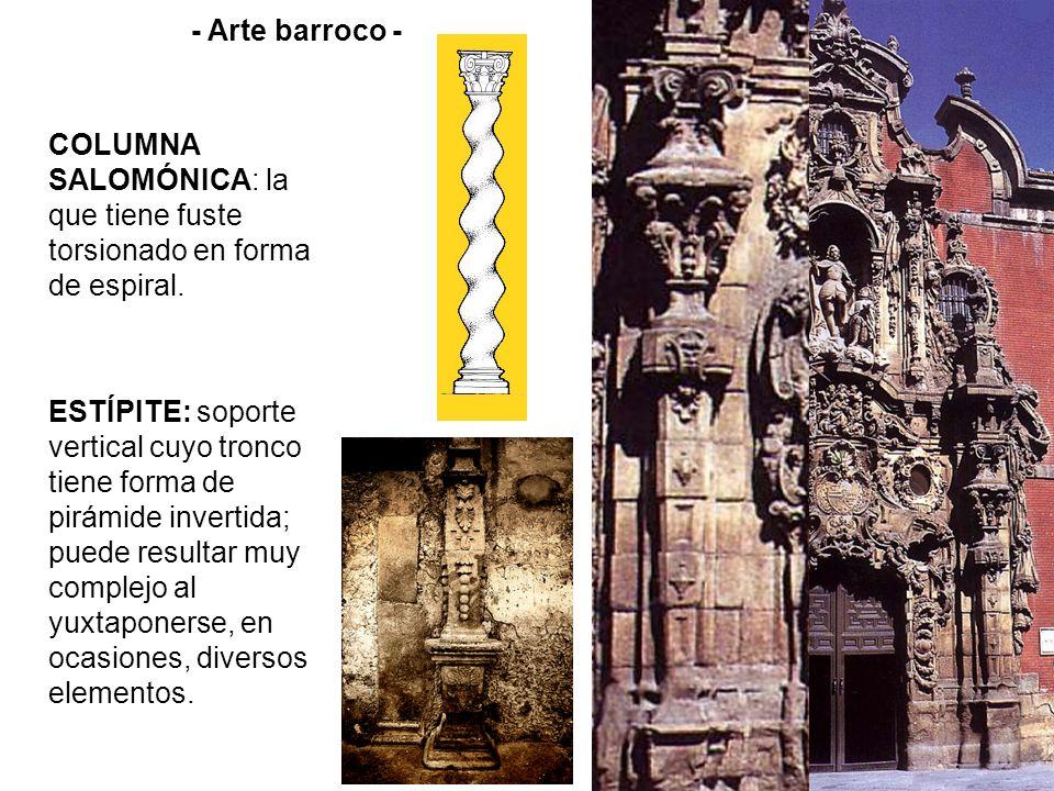 - Arte barroco - COLUMNA SALOMÓNICA: la que tiene fuste torsionado en forma de espiral.