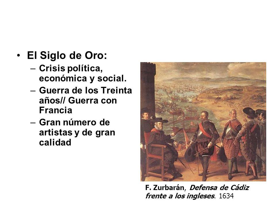 El Siglo de Oro: Crisis política, económica y social.