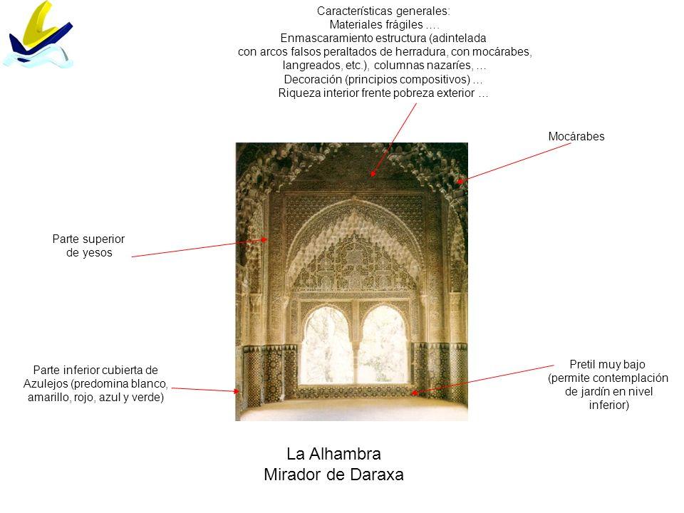 La Alhambra Mirador de Daraxa Características generales: