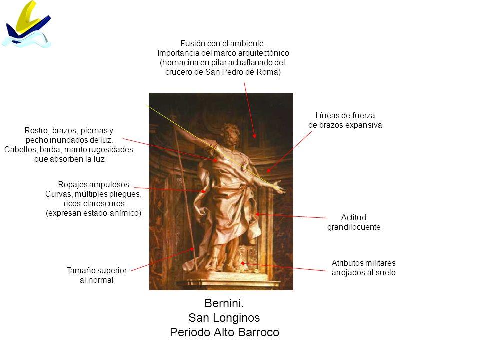 Bernini. San Longinos Periodo Alto Barroco Fusión con el ambiente.