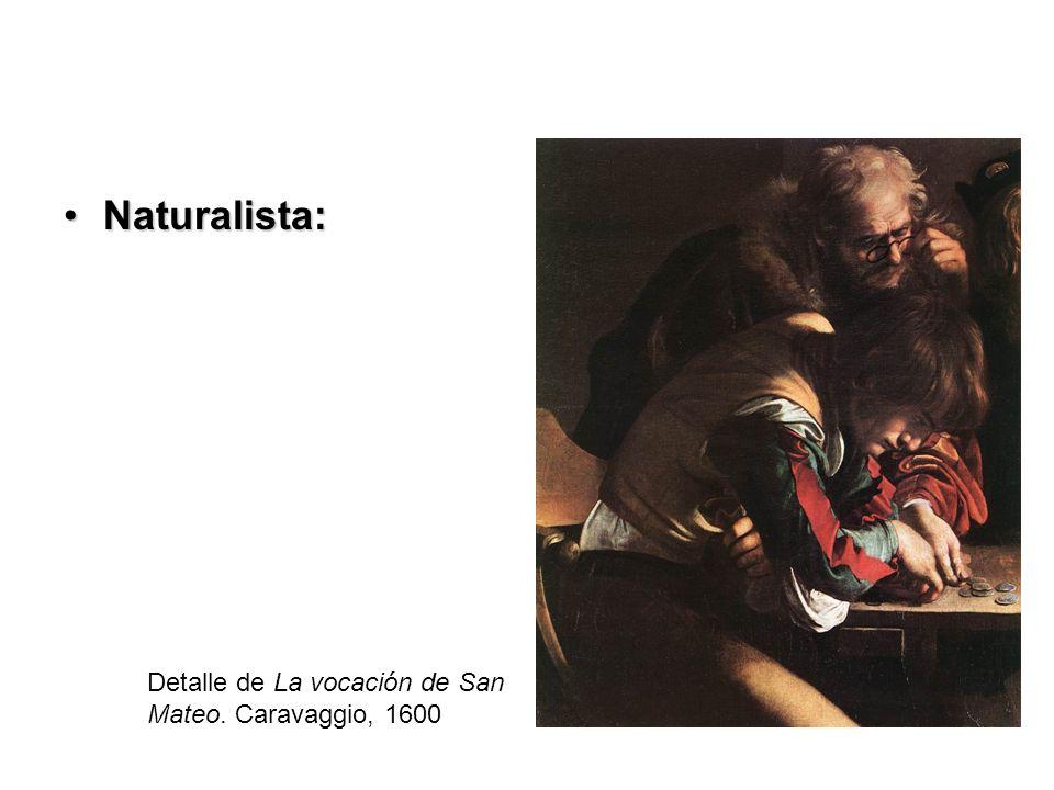 Naturalista: Detalle de La vocación de San Mateo. Caravaggio, 1600