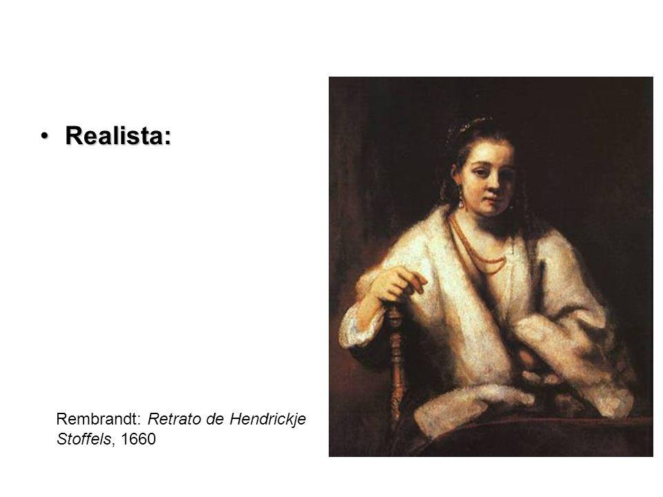 Realista: Rembrandt: Retrato de Hendrickje Stoffels, 1660